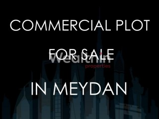 No Commission! Commercial Plot for Sale in Meydan