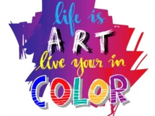 Life Is Art Live Your Life In Color